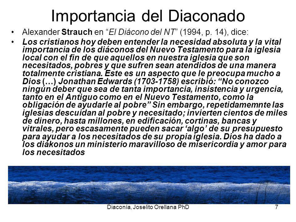 Diaconía, Joselito Orellana PhD7 Importancia del Diaconado Alexander Strauch en El Diácono del NT (1994, p.