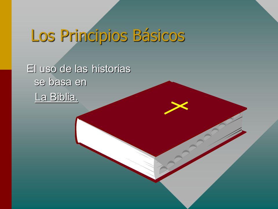 El uso de las historias se basa en El uso de las historias se basa en La Biblia. Los Principios Básicos