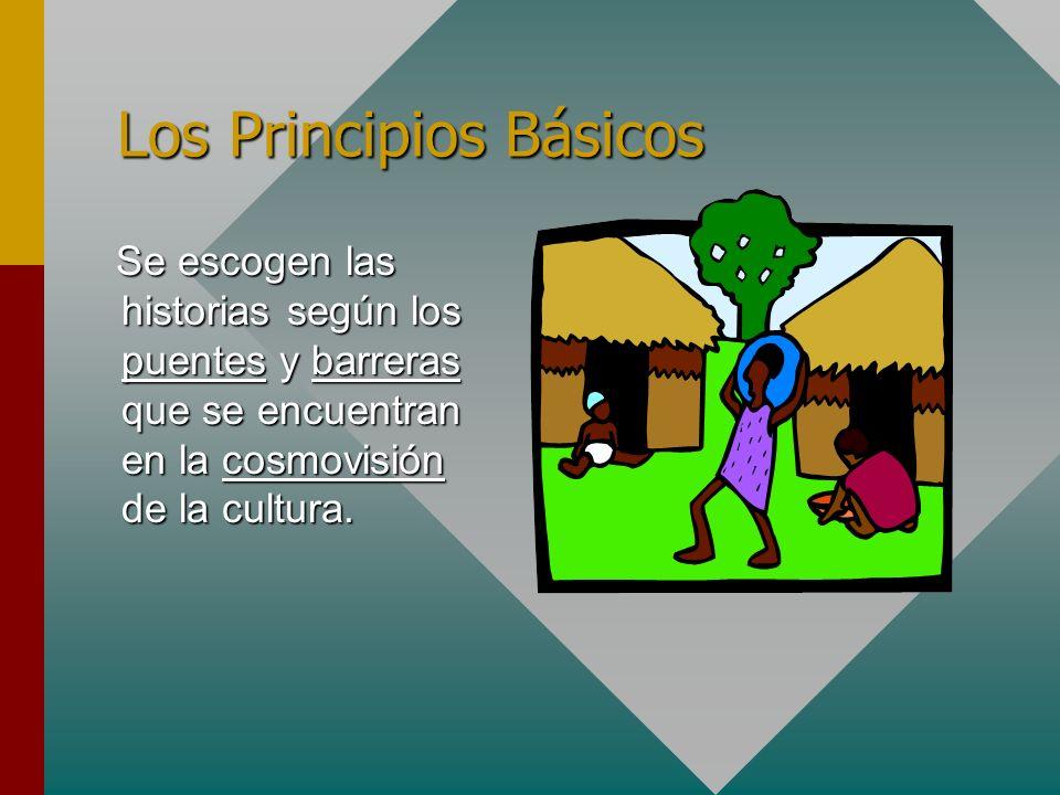 Se escogen las historias según los puentes y barreras que se encuentran en la cosmovisión de la cultura. Se escogen las historias según los puentes y