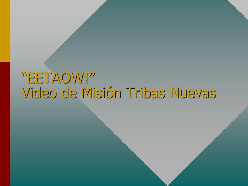 EETAOW! Video de Misión Tribas Nuevas