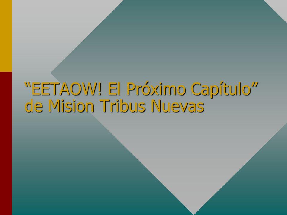 EETAOW! El Próximo Capítulo de Mision Tribus Nuevas