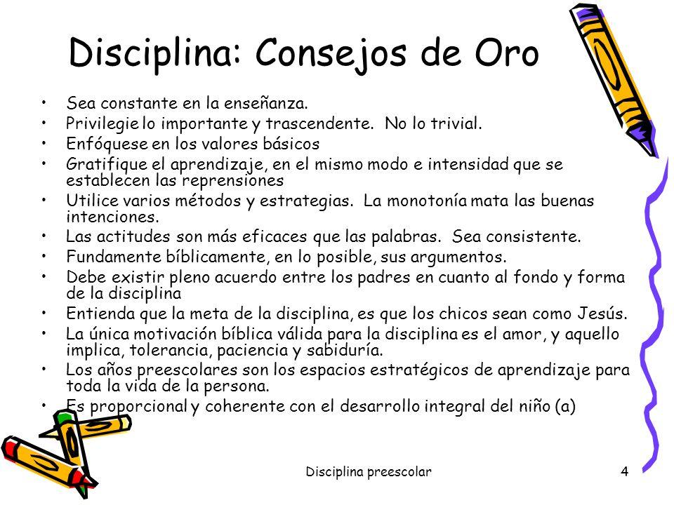 Disciplina preescolar3 Qué es Castigo Sanción Reprensión Actitud coercitiva Último recurso Descalificación Consecuente Terapéutico