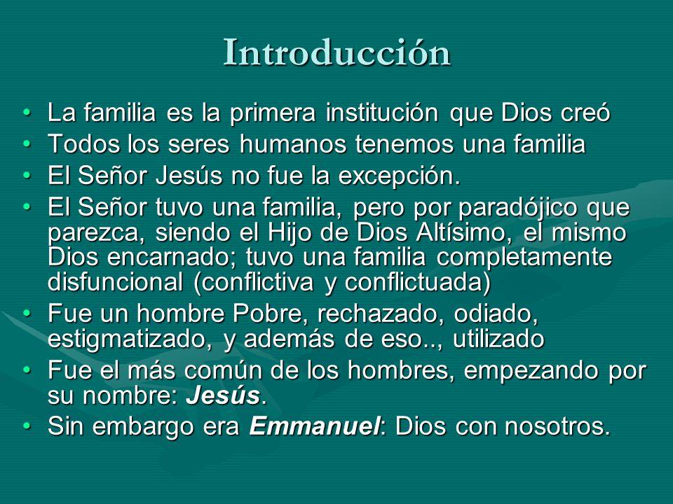 Introducción La familia es la primera institución que Dios creóLa familia es la primera institución que Dios creó Todos los seres humanos tenemos una