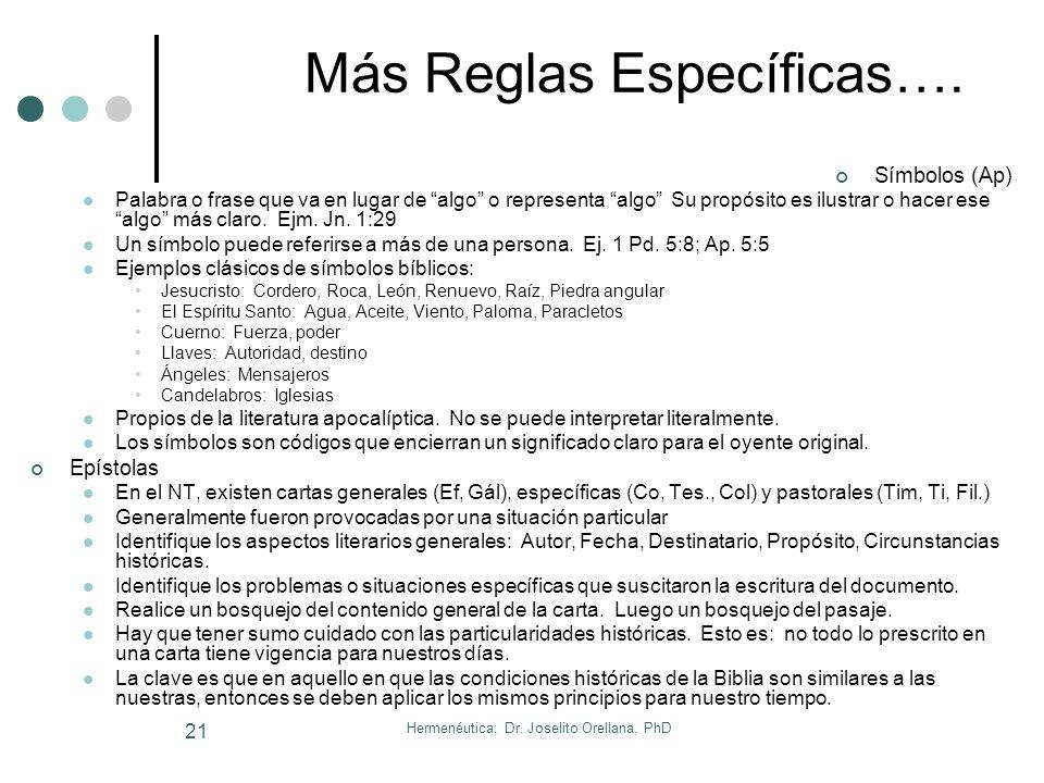 Hermenéutica; Dr. Joselito Orellana, PhD 20 11. Reglas de Interpretación Específicas Parábolas (Lc. 8:4-15) Lea cuidadosamente (con paralelos si los t