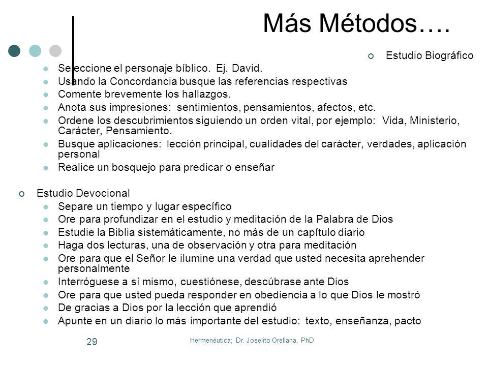 Hermenéutica; Dr. Joselito Orellana, PhD 28 14. Métodos Básicos de Estudio Bíblico Estudio Topical o Temático Elija la palabra o asunto Ej., amigo Lim