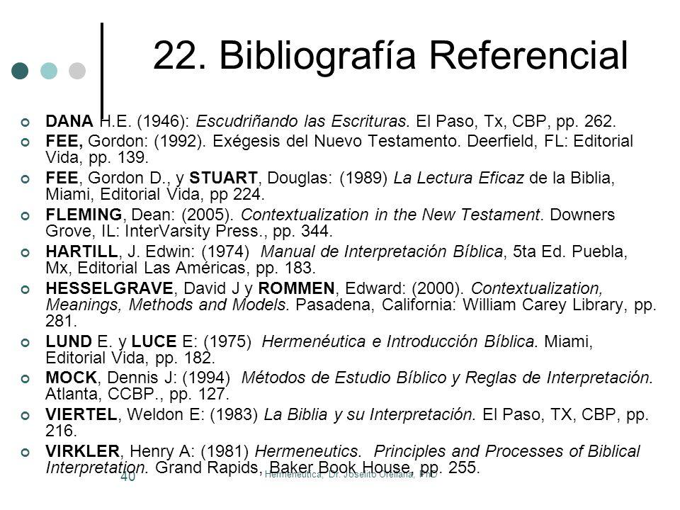 Hermenéutica; Dr. Joselito Orellana, PhD 39 21. Resumen del Curso La HERMENÉUTICA es la ciencia de la interpretación del Texto Bíblico. Para: OBSERVAR
