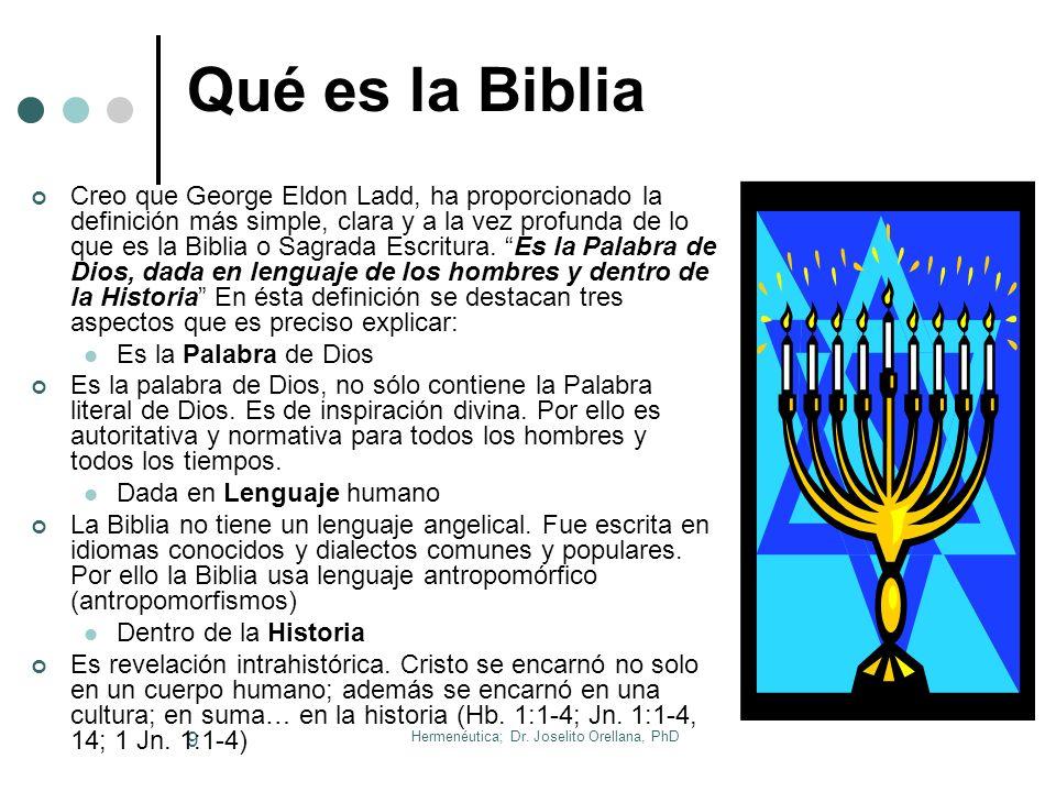 Hermenéutica; Dr. Joselito Orellana, PhD 8 5. La Biblia y su Trasfondo Es el libro más singular en toda la literatura humana que la llamada Biblia (Gr