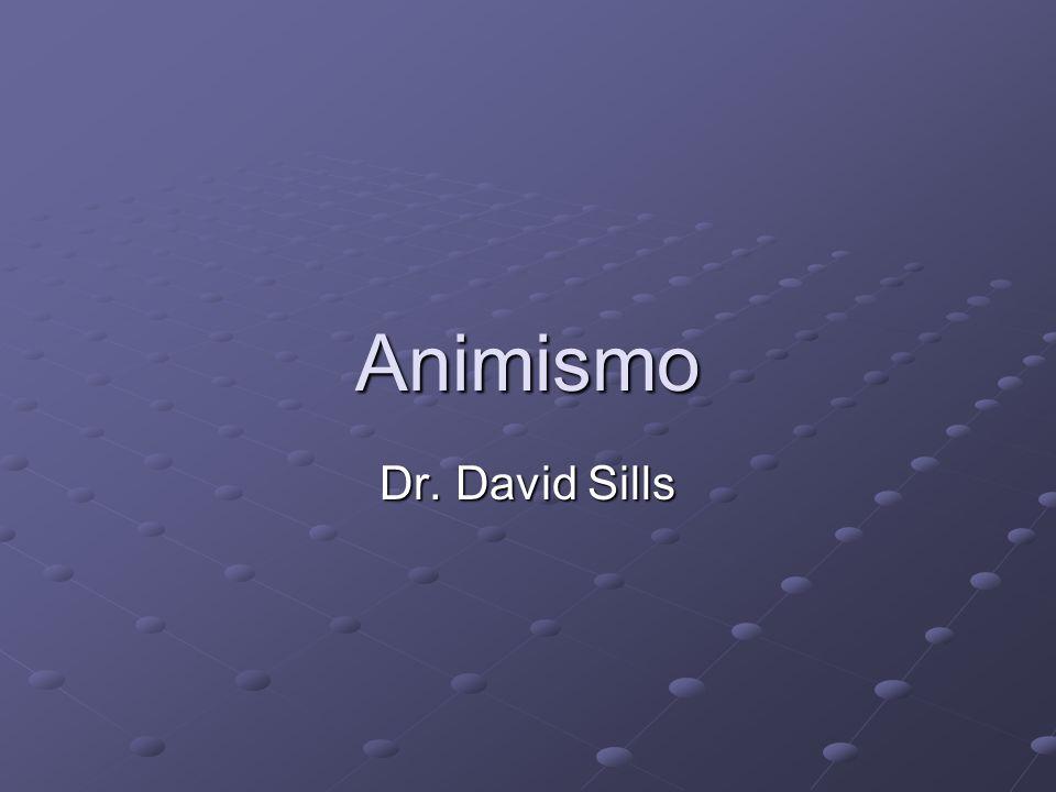 Animismo Dr. David Sills