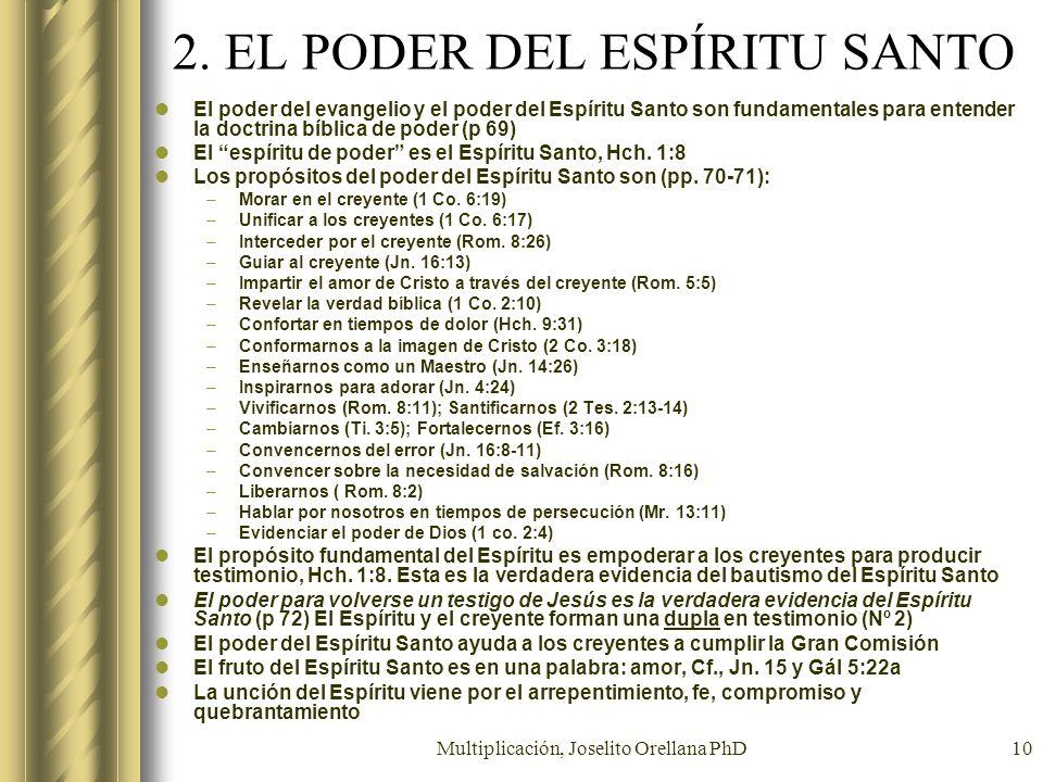 Multiplicación, Joselito Orellana PhD10 2. EL PODER DEL ESPÍRITU SANTO El poder del evangelio y el poder del Espíritu Santo son fundamentales para ent