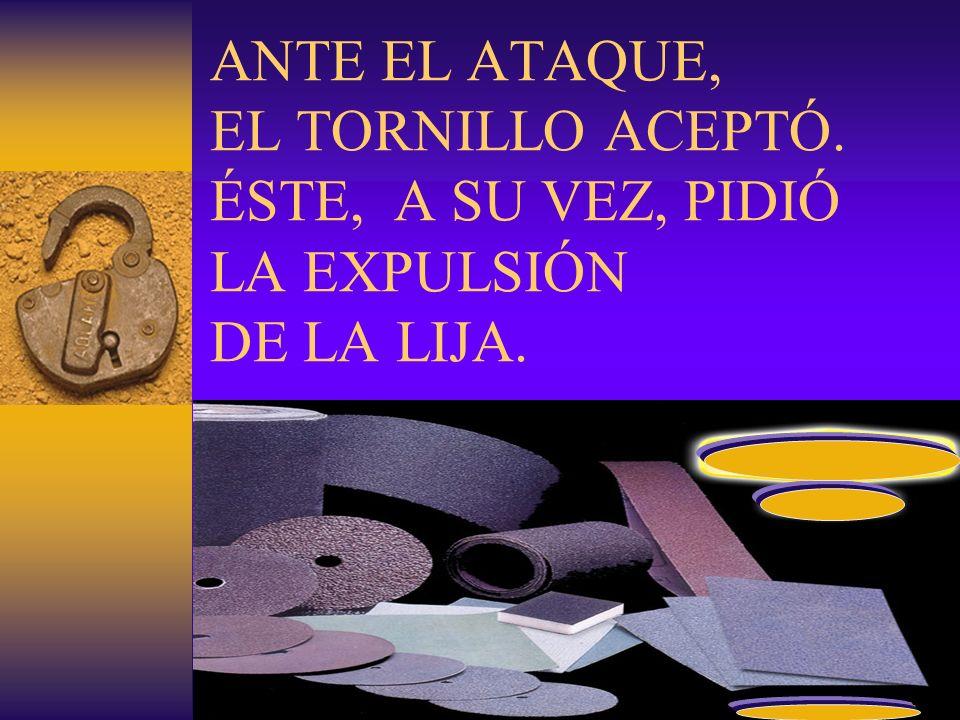 ANTE EL ATAQUE, EL TORNILLO ACEPTÓ. ÉSTE, A SU VEZ, PIDIÓ LA EXPULSIÓN DE LA LIJA.