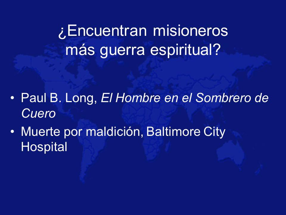 ¿Encuentran misioneros más guerra espiritual? Paul B. Long, El Hombre en el Sombrero de Cuero Muerte por maldición, Baltimore City Hospital
