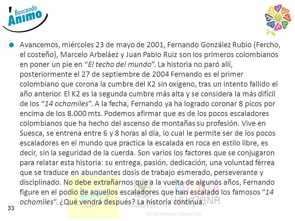 Avancemos, miércoles 23 de mayo de 2001, Fernando González Rubio (Fercho, el costeño), Marcelo Arbeláez y Juan Pablo Ruiz son los primeros colombianos