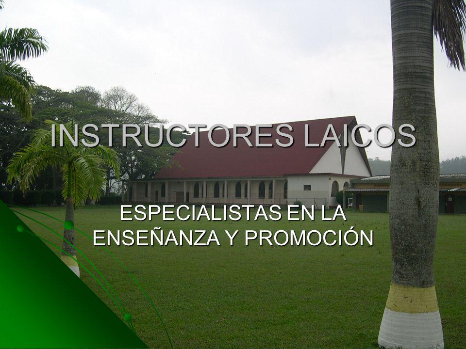 INSTRUCTORES LAICOS ESPECIALISTAS EN LA ENSEÑANZA Y PROMOCIÓN