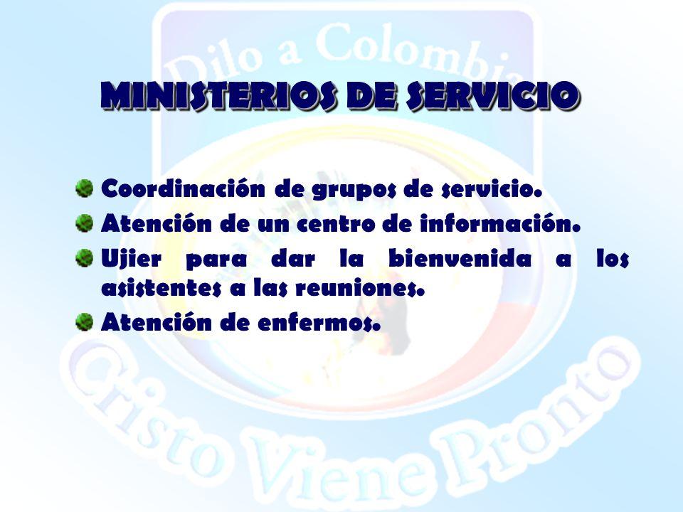 MINISTERIOS DE SERVICIO Coordinación de grupos de servicio. Atención de un centro de información. Ujier para dar la bienvenida a los asistentes a las
