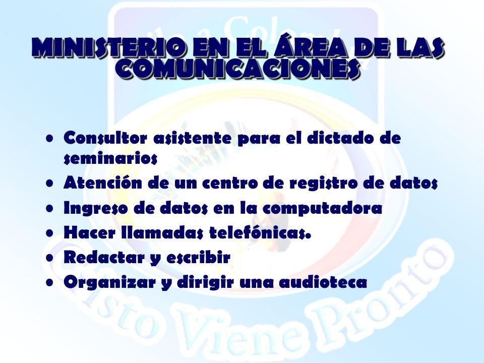 MINISTERIO EN EL ÁREA DE LAS COMUNICACIONES Consultor asistente para el dictado de seminarios Atención de un centro de registro de datos Ingreso de da