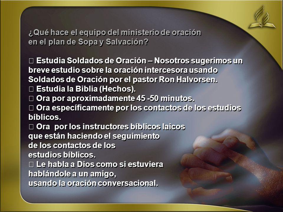 ¿Qué hace el equipo del ministerio de oración en el plan de Sopa y Salvación? Estudia Soldados de Oración – Nosotros sugerimos un breve estudio sobre