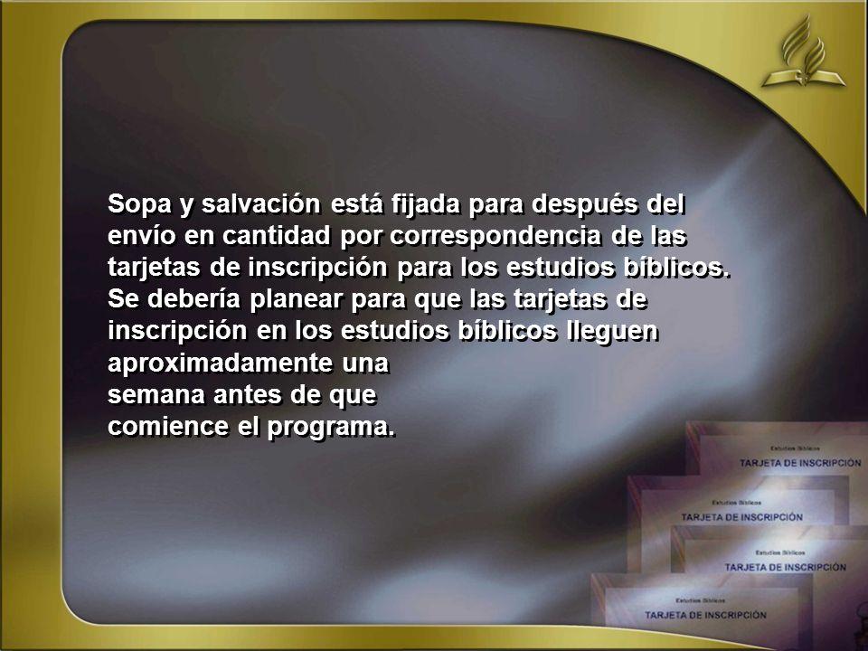 Sopa y salvación está fijada para después del envío en cantidad por correspondencia de las tarjetas de inscripción para los estudios bíblicos. Se debe