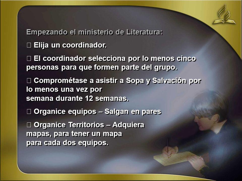 Empezando el ministerio de Literatura: Elija un coordinador. El coordinador selecciona por lo menos cinco personas para que formen parte del grupo. Co