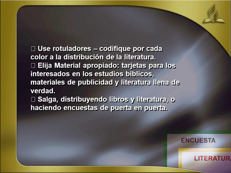 Use rotuladores – codifique por cada color a la distribución de la literatura. Elija Material apropiado: tarjetas para los interesados en los estudios