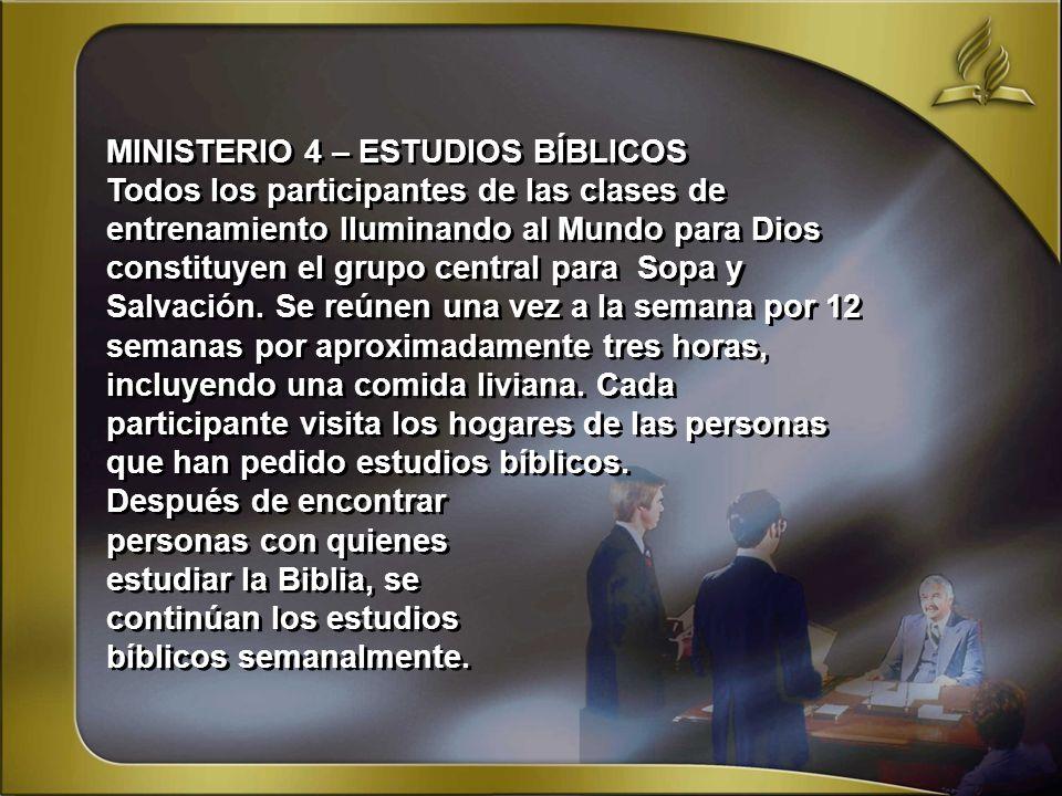 MINISTERIO 4 – ESTUDIOS BÍBLICOS Todos los participantes de las clases de entrenamiento Iluminando al Mundo para Dios constituyen el grupo central par