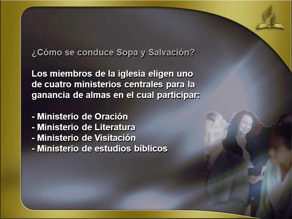 ¿Cómo se conduce Sopa y Salvación? Los miembros de la iglesia eligen uno de cuatro ministerios centrales para la ganancia de almas en el cual particip