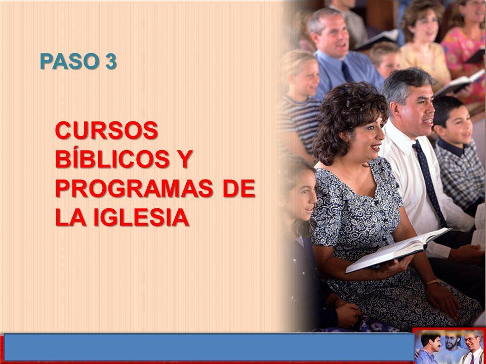 PASO 3 CURSOS BÍBLICOS Y PROGRAMAS DE LA IGLESIA