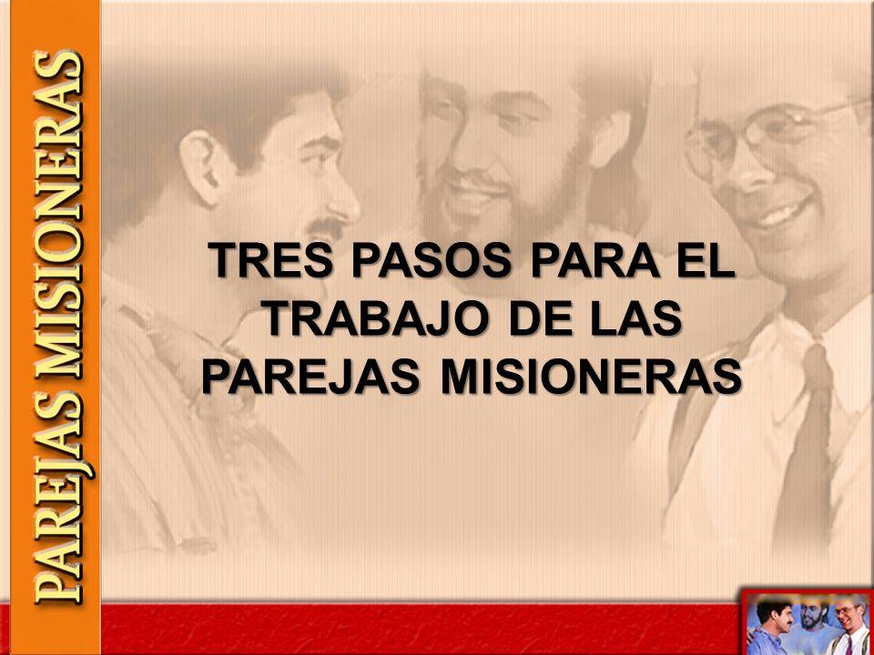 TRES PASOS PARA EL TRABAJO DE LAS PAREJAS MISIONERAS