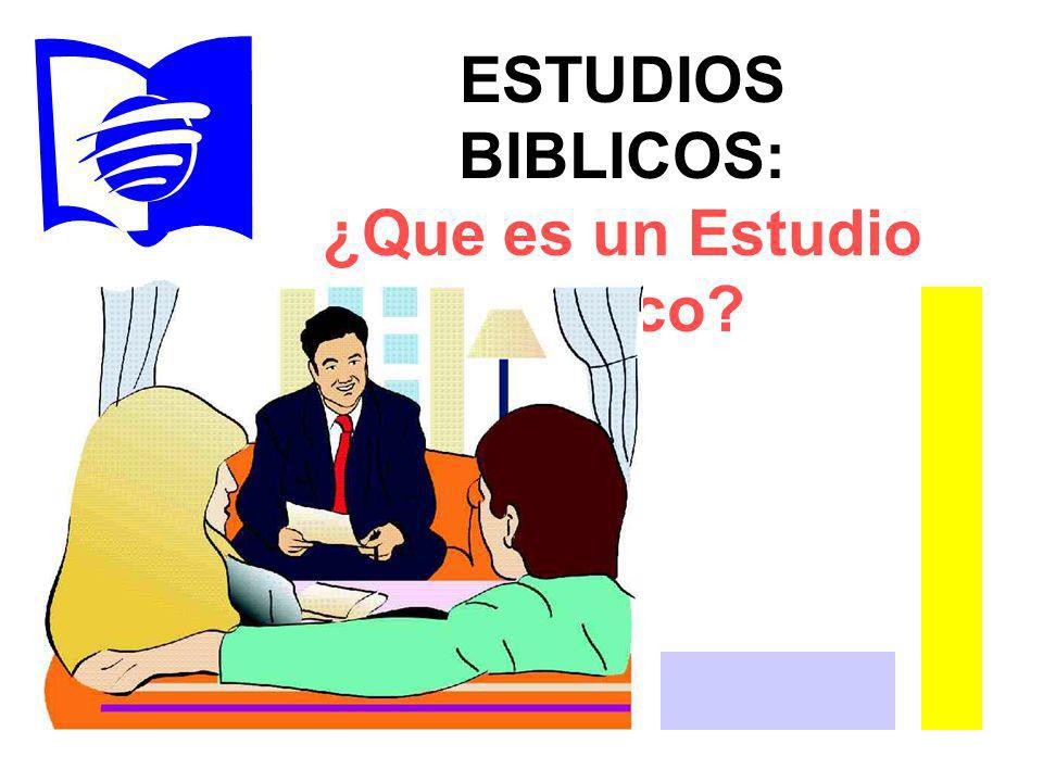 ESTUDIOS BIBLICOS: ¿Que es un Estudio bíblico?