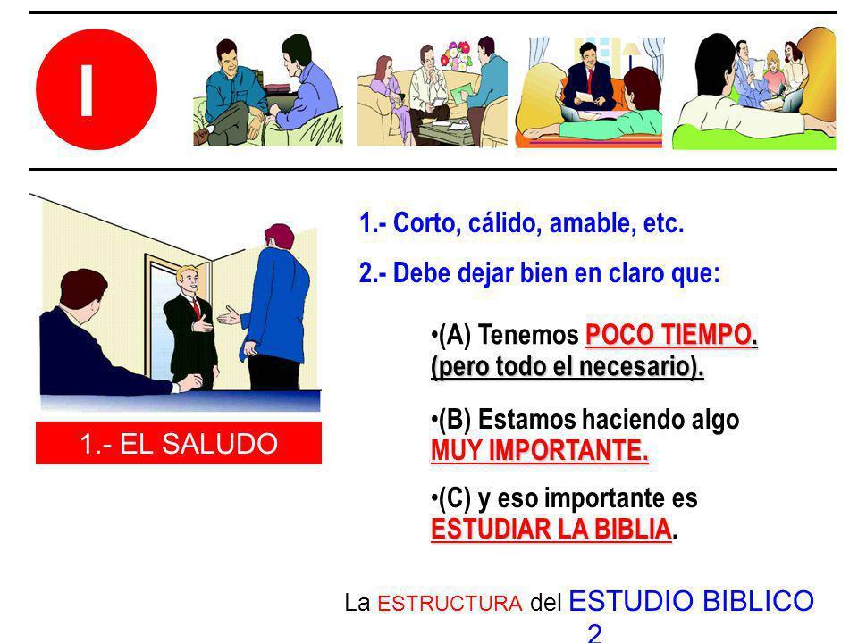 La ESTRUCTURA del ESTUDIO BIBLICO 2 I 1.- EL SALUDO 2.- Debe dejar bien en claro que: ESTUDIAR LA BIBLIA (C) y eso importante es ESTUDIAR LA BIBLIA. I