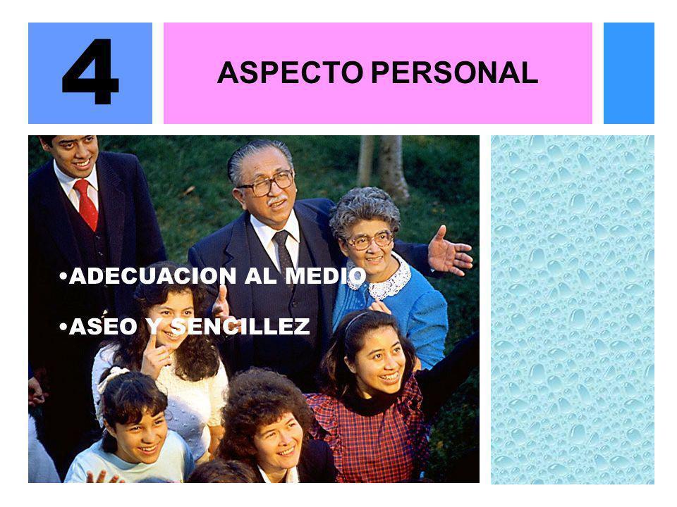 ASPECTO PERSONAL 4 ADECUACION AL MEDIO ASEO Y SENCILLEZ