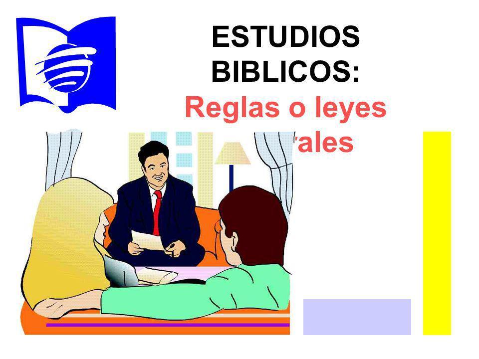 ESTUDIOS BIBLICOS: Reglas o leyes generales