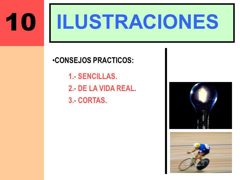 10 ILUSTRACIONES CONSEJOS PRACTICOS: 1.- SENCILLAS. 2.- DE LA VIDA REAL. 3.- CORTAS.