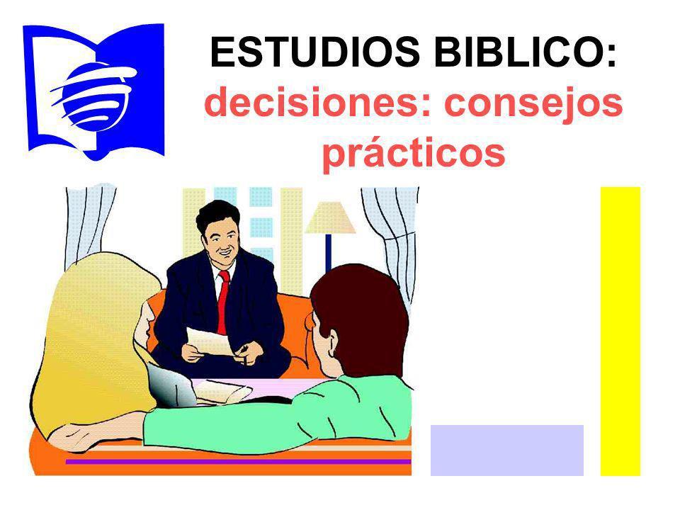ESTUDIOS BIBLICO: decisiones: consejos prácticos