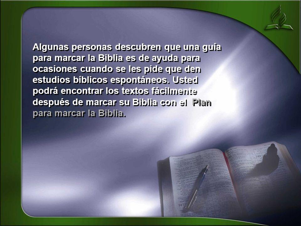 Algunas personas descubren que una guía para marcar la Biblia es de ayuda para ocasiones cuando se les pide que den estudios bíblicos espontáneos. Ust