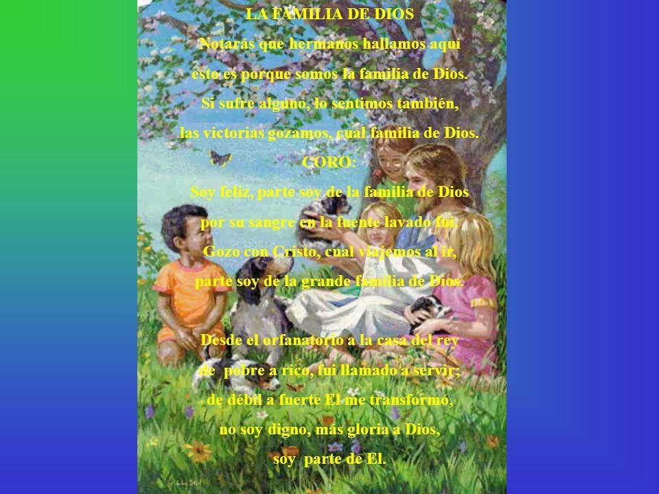 LA FAMILIA DE DIOS Notarás que hermanos hallamos aquí esto es porque somos la familia de Dios.