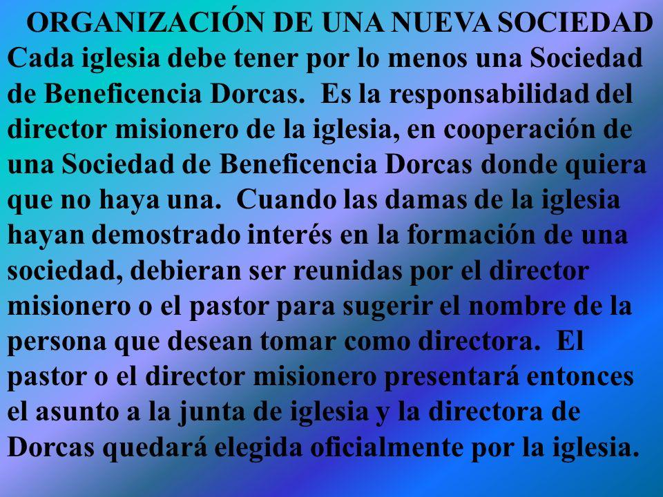 LA SOCIEDAD DE BENEFICENCIA DORCAS.DEFINICION Y PROPOSITO Es el nombre dado a un grupo de damas de la iglesia, organizado con el propósito de combinar