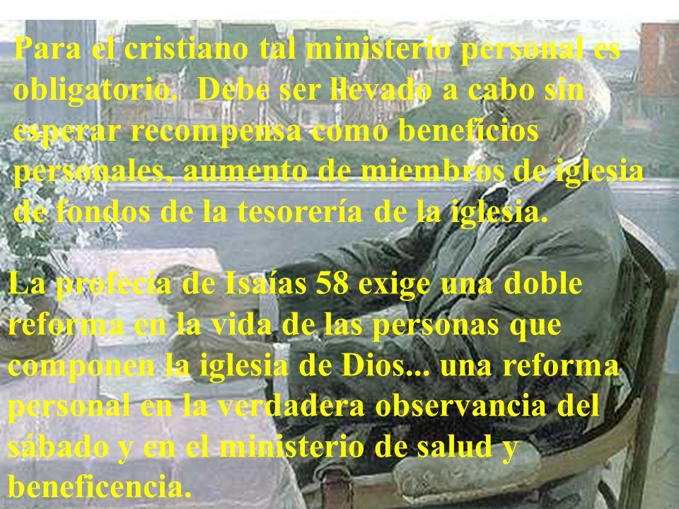 Para el cristiano tal ministerio personal es obligatorio.