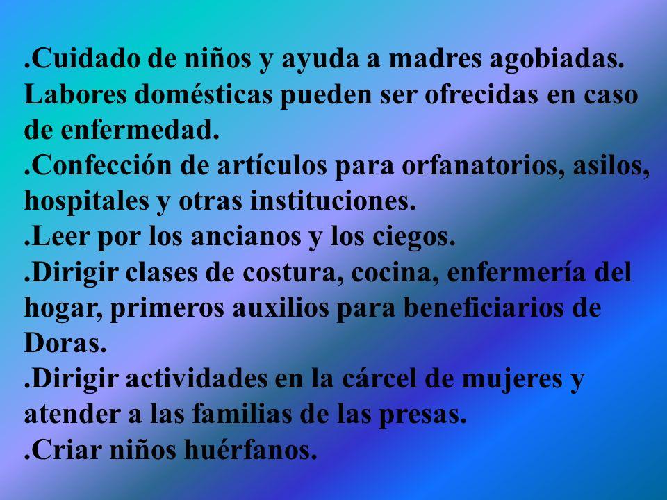 ACTIVIDADES DE LA SOCIEDAD DE BENEFICENCIA DORCAS Las necesidades varían en las diferentes localidades.