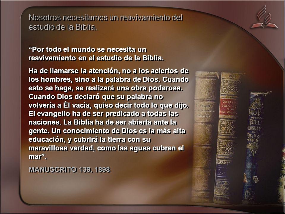 Por todo el mundo se necesita un reavivamiento en el estudio de la Biblia.