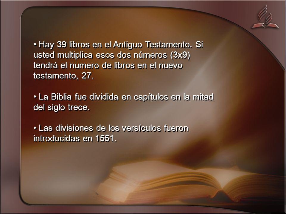 Hay 39 libros en el Antiguo Testamento.