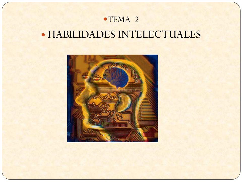 TEMA 2 HABILIDADES INTELECTUALES