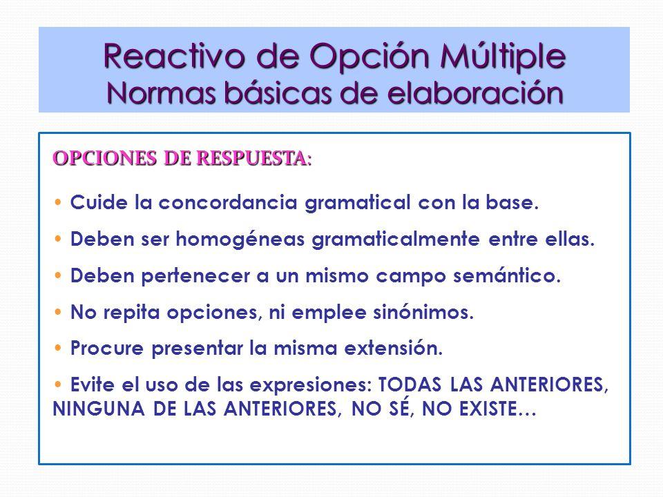 OPCIONES DE RESPUESTA: Cuide la concordancia gramatical con la base.