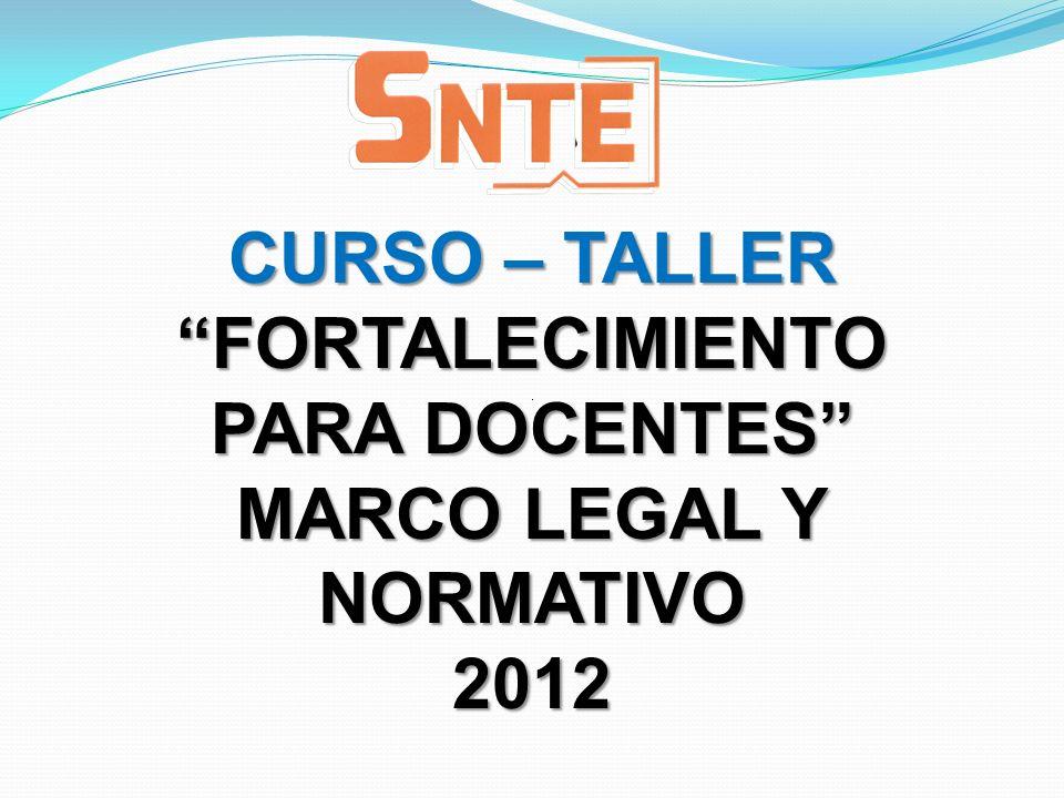 CURSO – TALLER FORTALECIMIENTO PARA DOCENTES MARCO LEGAL Y NORMATIVO 2012