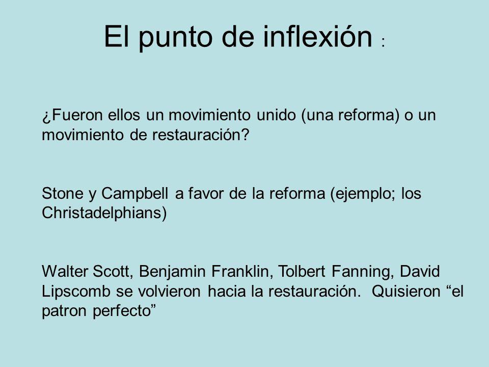 El punto de inflexión : ¿Fueron ellos un movimiento unido (una reforma) o un movimiento de restauración? Stone y Campbell a favor de la reforma (ejemp