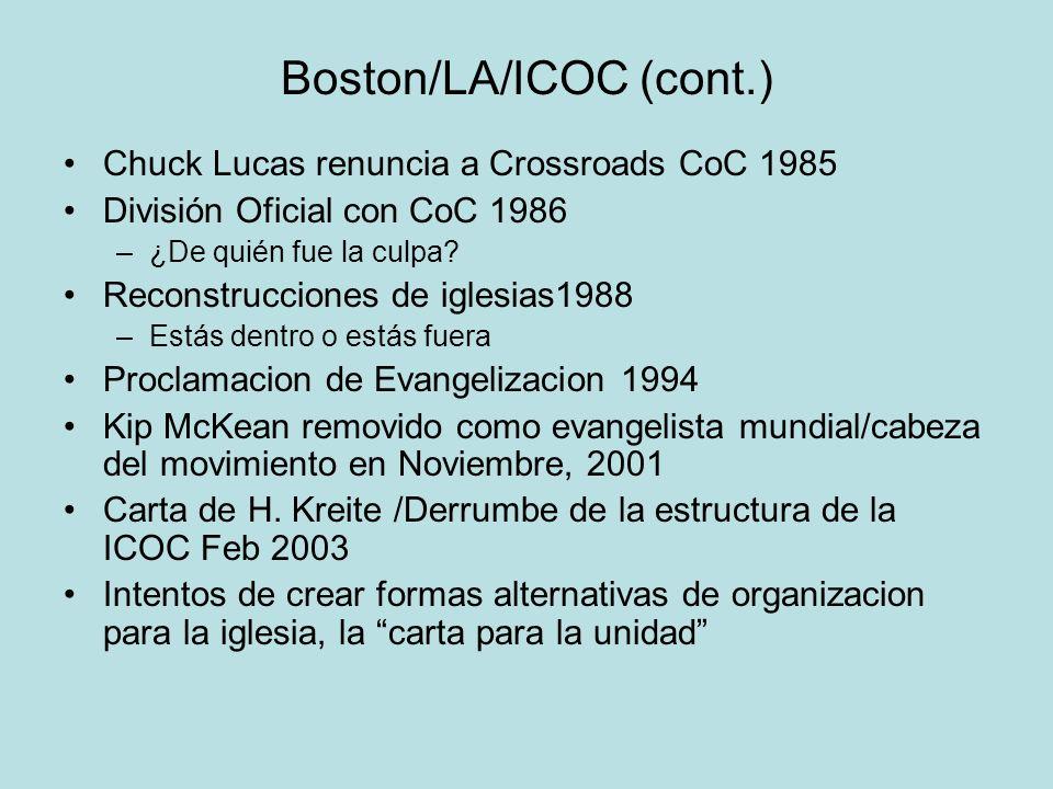 Boston/LA/ICOC (cont.) Chuck Lucas renuncia a Crossroads CoC 1985 División Oficial con CoC 1986 –¿De quién fue la culpa? Reconstrucciones de iglesias1