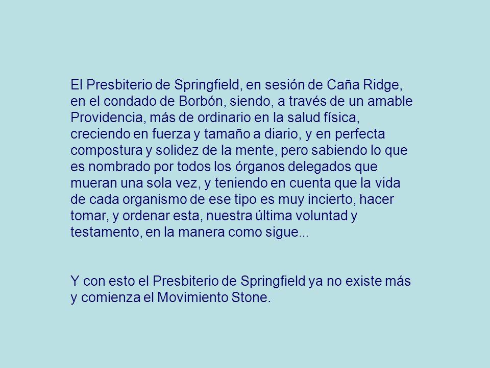 El Presbiterio de Springfield, en sesión de Caña Ridge, en el condado de Borbón, siendo, a través de un amable Providencia, más de ordinario en la sal