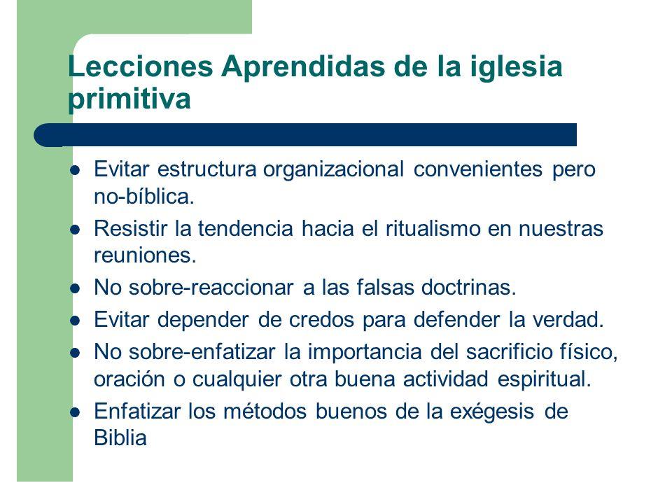 Lecciones Aprendidas de la iglesia primitiva Evitar estructura organizacional convenientes pero no-bíblica.