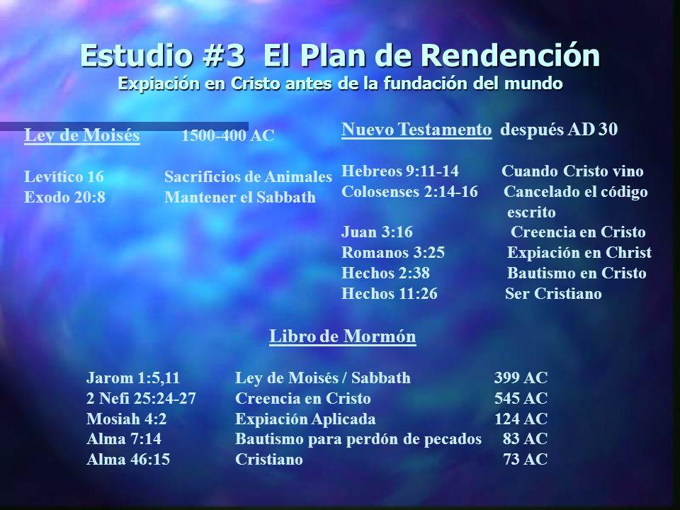 Estudio #3 (cont.) ¿Qué arreglo Dios hizo para la expiación bajo la Ley de Moisés.