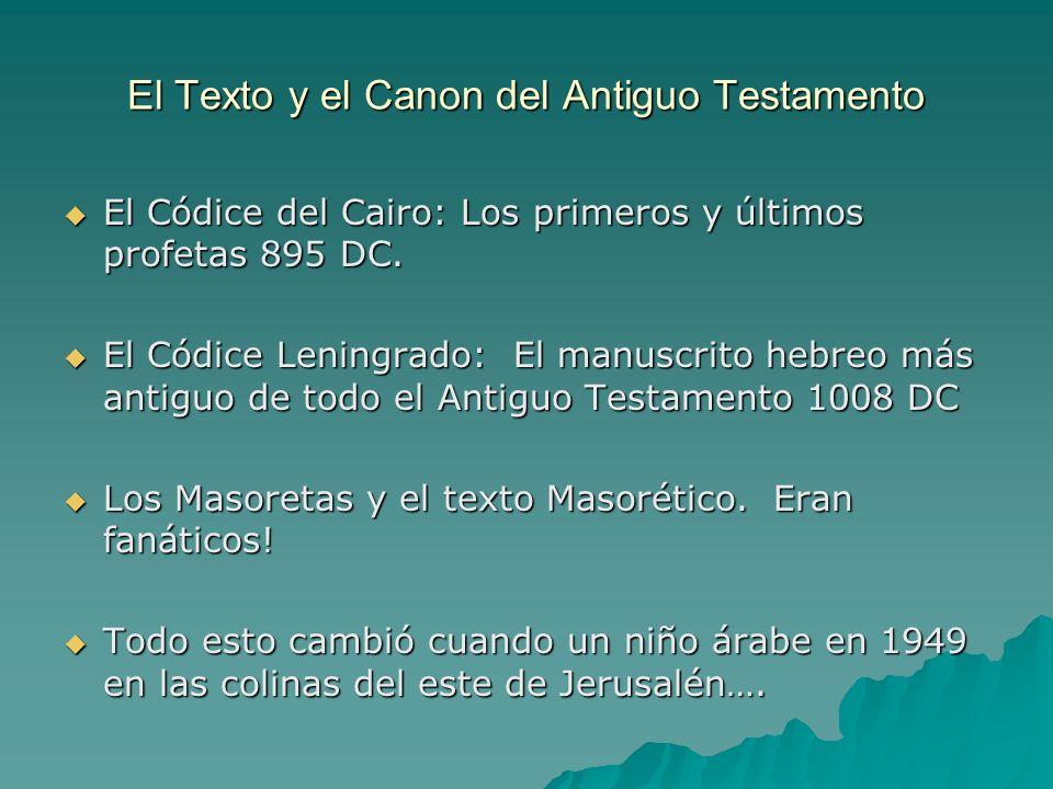 El Texto y el Canon del Antiguo Testamento El Códice del Cairo: Los primeros y últimos profetas 895 DC. El Códice del Cairo: Los primeros y últimos pr