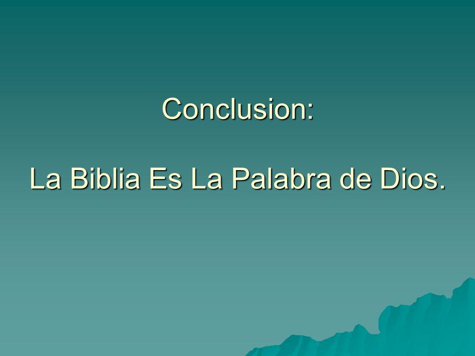 Conclusion: La Biblia Es La Palabra de Dios.